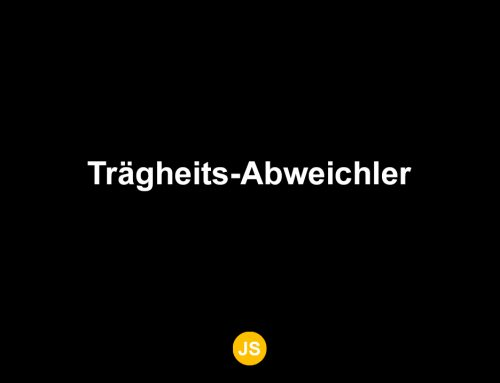 Von NEID und Trägheits-Abweichler