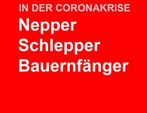 CORONAKRISE und die Nepper, Schlepper, Bauernfänger