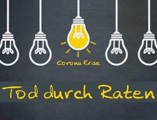 Corona Krise, Tod durch Raten